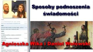 Sposoby podnoszenia świadomości – Agnieszka Wika i Daniel Wołowski