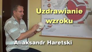 Uzdrawianie wzroku – Aliaksandr Haretski