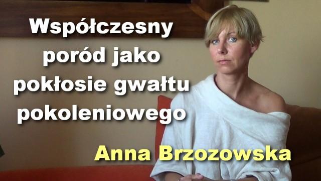 Współczesny poród jako pokłosie gwałtu pokoleniowego – Anna Brzozowska