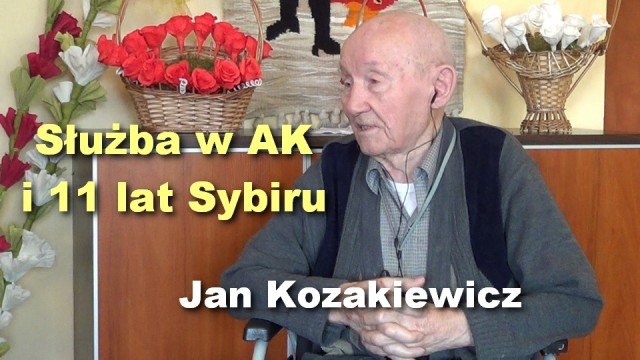 Służba w AK i 11 lat Sybiru – Jan Kozakiewicz