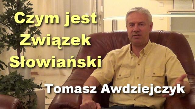 Czym jest Związek Słowiański – Tomasz Awdziejczyk