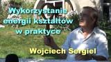 Wykorzystanie energii kształtów w praktyce – Wojciech Sergiel