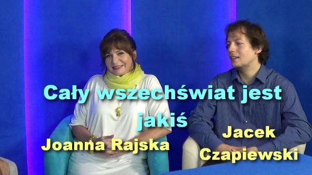 Cały wszechświat jest jakiś – Joanna Rajska i Jacek Czapiewski