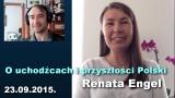 O uchodźcach i przyszłości Polski, 23 września 2015 – Renata Engel