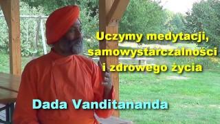 Uczymy medytacji, samowystarczalności i zdrowego życia – Dada Vanditananda
