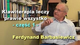 Klawiterapia leczy prawie wszystko, część 1 – Ferdynand Barbasiewicz