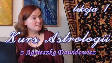 Kurs astrologii z Agnieszką Dawidowicz, lekcja 1