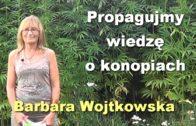 Propagujmy wiedzę o konopiach – Barbara Wojtkowska