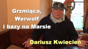 Grzmiąca, Werwolf i bazy na Marsie – Dariusz Kwiecień