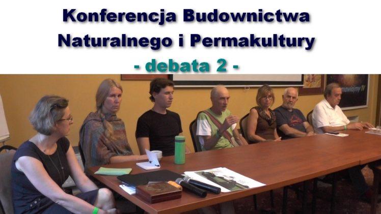 Konferencja Budownictwa Naturalnego i Permakultury – debata 2