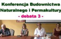 Konferencja Budownictwa Naturalnego i Permakultury – debata 3