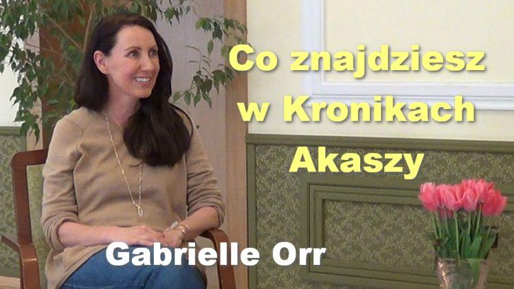 Co znajdziesz w Kronikach Akaszy – Gabrielle Orr