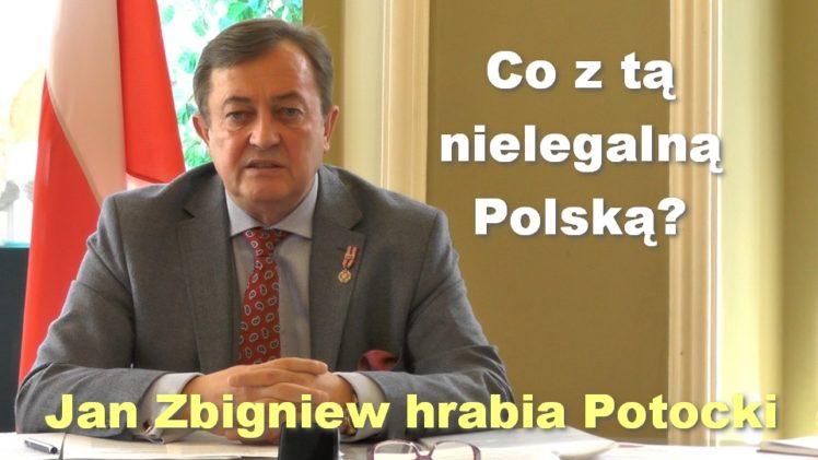Co z tą nielegalną Polską? – Jan Zbigniew hrabia Potocki