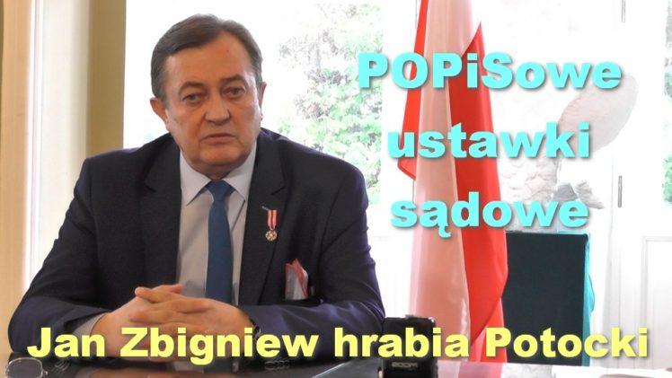 POPiSowe ustawki sądowe – Jan Zbigniew hrabia Potocki