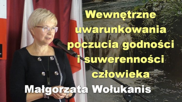Wewnętrzne uwarunkowania poczucia godności i suwerenności człowieka – Małgorzata Wołukanis