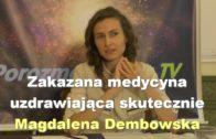 Zakazana medycyna uzdrawiająca skutecznie – Magdalena Dembowska