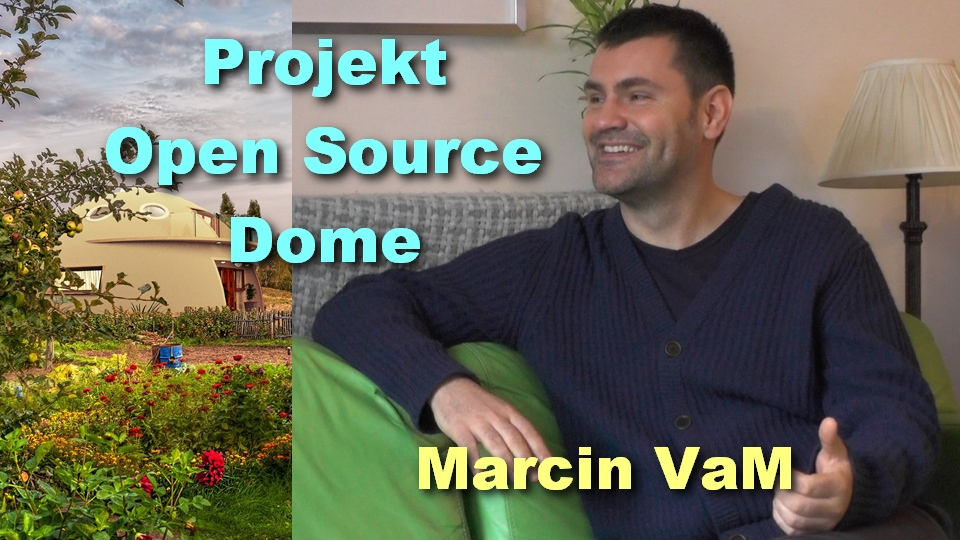 Projekt Open Source Dome – Marcin VaM