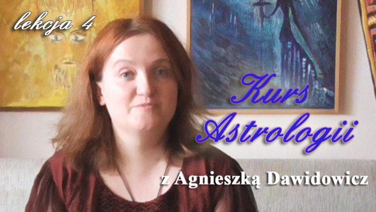 Kurs astrologii z Agnieszką Dawidowicz, lekcja 4