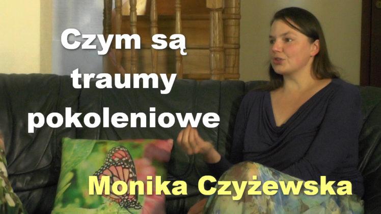 Czym są traumy pokoleniowe – Monika Czyżewska