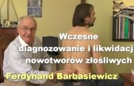 Wczesne diagnozowanie i likwidacja nowotworów złośliwych – Ferdynand Barbasiewicz