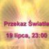 Przekaz Światła – 19 lipca, 23:00