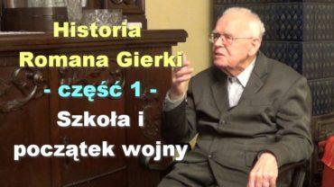 Historia Romana Gierki, część 1 – Szkoła i początek wojny