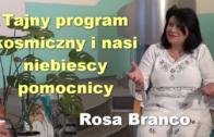 Tajny program kosmiczny i nasi niebiescy pomocnicy – Rosa Branco