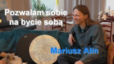 Pozwalam sobie na bycie sobą – Mariusz Alin