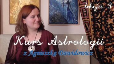 Kurs astrologii z Agnieszką Dawidowicz, lekcja 3