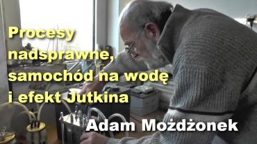Procesy nadsprawne, samochód na wodę i efekt Jutkina – Adam Możdżonek