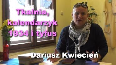 Tkalnia, kalendarzyk 1934 i tyfus – Dariusz Kwiecień