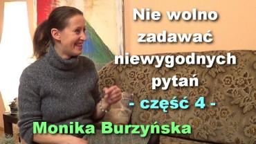 Nie wolno zadawać niewygodnych pytań, część 4 – Monika Burzyńska