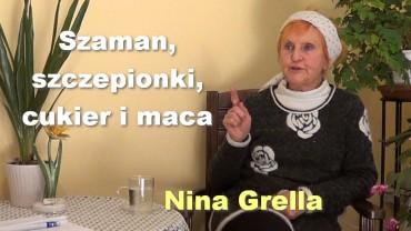 Szaman, szczepionki, cukier i maca – Nina Grella