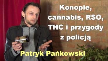 Konopie, cannabis, RSO, THC i przygody z policją – Patryk Pańkowski