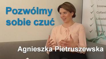 Pozwólmy sobie czuć – Agnieszka Pietruszewska