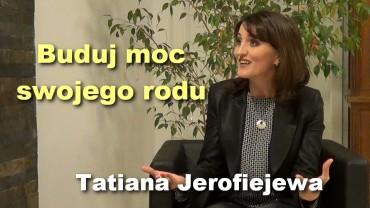 Buduj moc swojego rodu – Tatiana Jerofiejewa