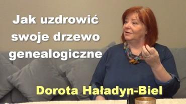Jak uzdrowić swoje drzewo genealogiczne – Dorota Haładyn-Biel