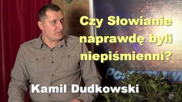 Czy Słowianie naprawdę byli niepiśmienni? – Kamil Dudkowski