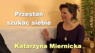 Przestań szukać siebie – Katarzyna Miernicka