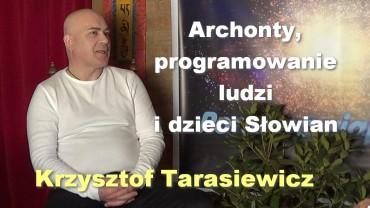 Archonty, programowanie ludzi i dzieci Słowian – Krzysztof Tarasiewicz