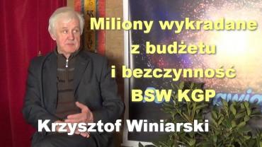 Miliony wykradane z budżetu i bezczynność BSW KGP – Krzysztof Winiarski