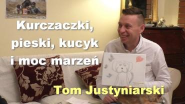 Kurczaczki, pieski, kucyk i moc marzeń – Tom Justyniarski
