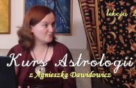 Kurs astrologii z Agnieszką Dawidowicz, lekcja 2