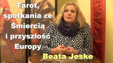 Tarot, spotkania ze Śmiercią i przyszłość Europy – Beata Jeske