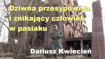 Dziwna przesypownia i znikający człowiek w pasiaku – Dariusz Kwiecień