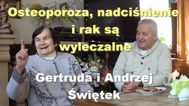 Osteoporoza, nadciśnienie i rak są wyleczalne – Gertruda i Andrzej Świętek