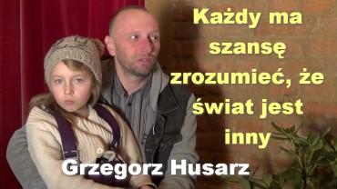 Każdy ma szansę zrozumieć, że świat jest inny – Grzegorz Husarz