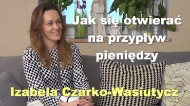 Jak się otwierać na przypływ pieniędzy – Izabela Czarko-Wasiutycz