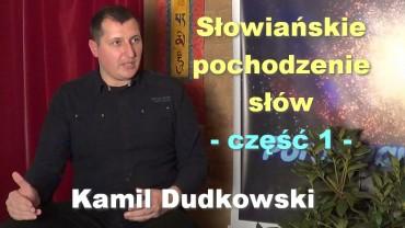 Słowiańskie pochodzenie słów, część 1 – Kamil Dudkowski