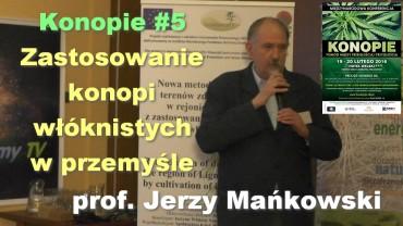 Konopie #5 – Zastosowanie konopi włóknistych w przemyśle – prof. Jerzy Mańkowski